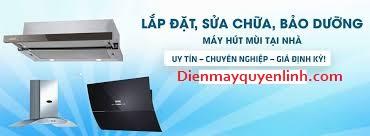 sua-may-hut-mui-dienmayquyenlinh